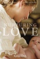 Anna Karenina - Nurturing Love